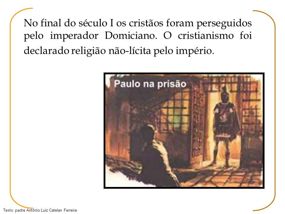 No final do século I os cristãos foram perseguidos pelo imperador Domiciano.