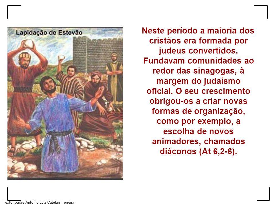 Neste período a maioria dos cristãos era formada por judeus convertidos.