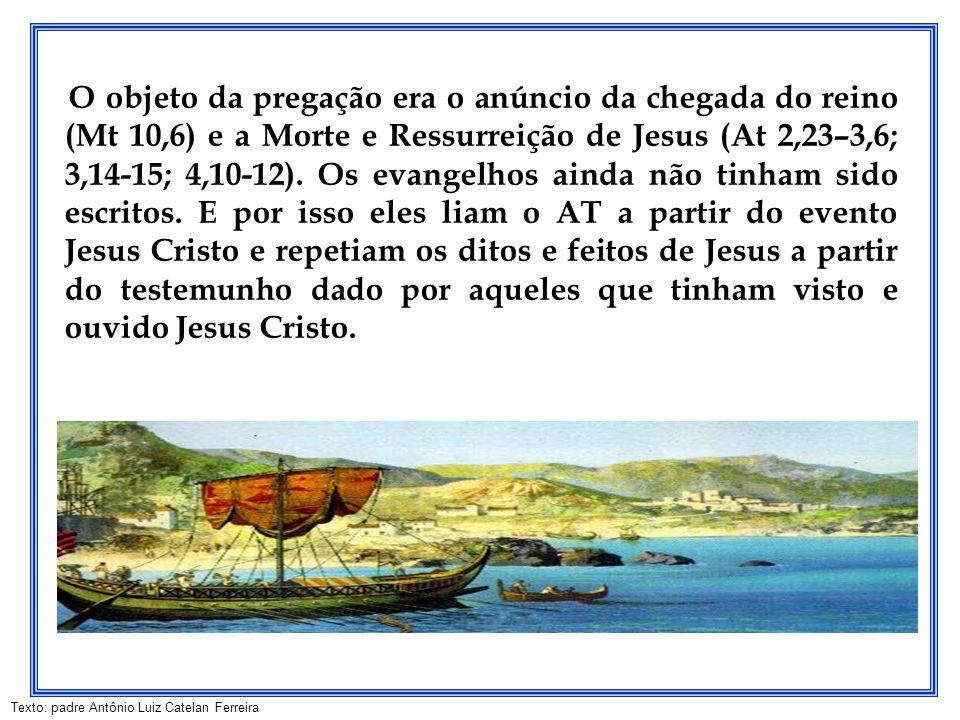 O objeto da pregação era o anúncio da chegada do reino (Mt 10,6) e a Morte e Ressurreição de Jesus (At 2,23–3,6; 3,14-15; 4,10-12).