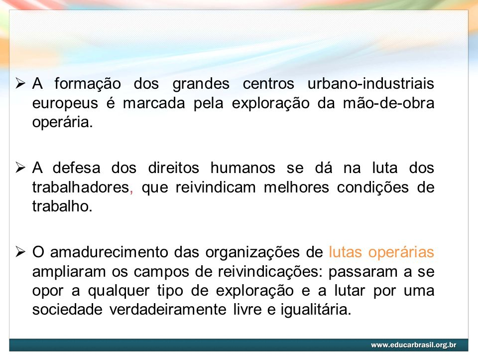 A formação dos grandes centros urbano-industriais europeus é marcada pela exploração da mão-de-obra operária.