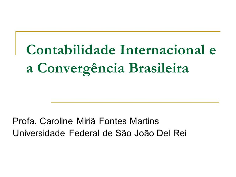 Contabilidade Internacional e a Convergência Brasileira