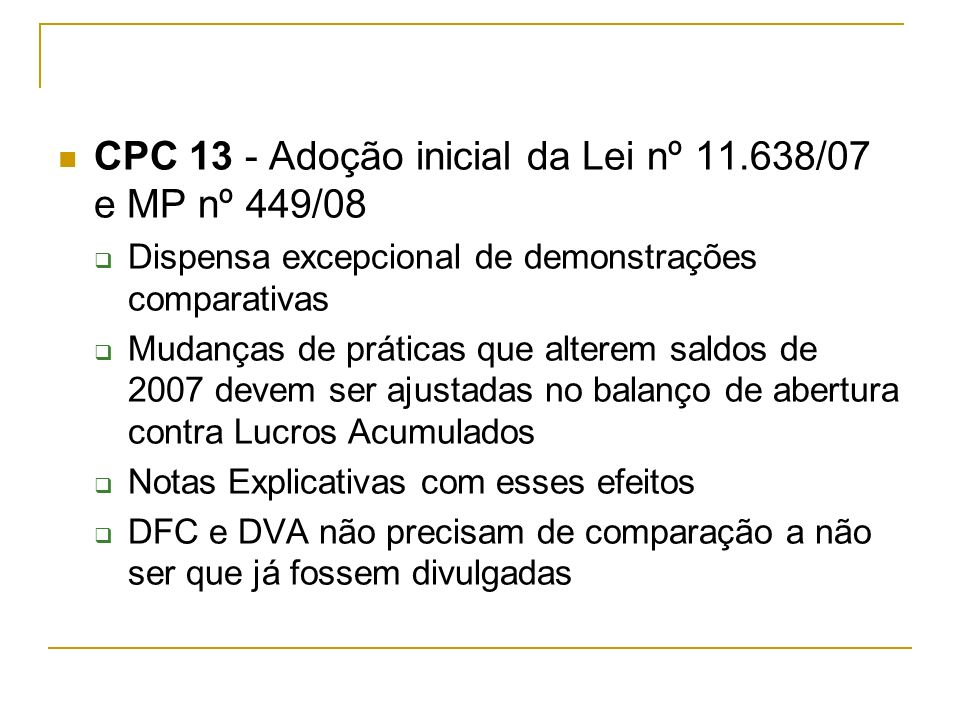 CPC 13 - Adoção inicial da Lei nº 11.638/07 e MP nº 449/08
