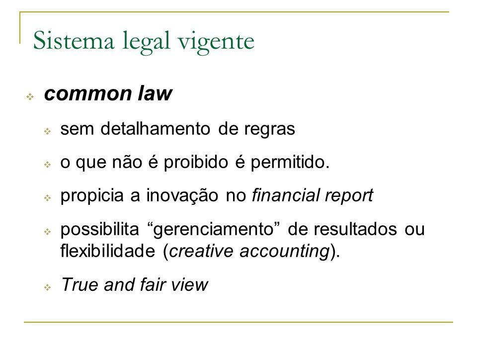 Sistema legal vigente common law sem detalhamento de regras