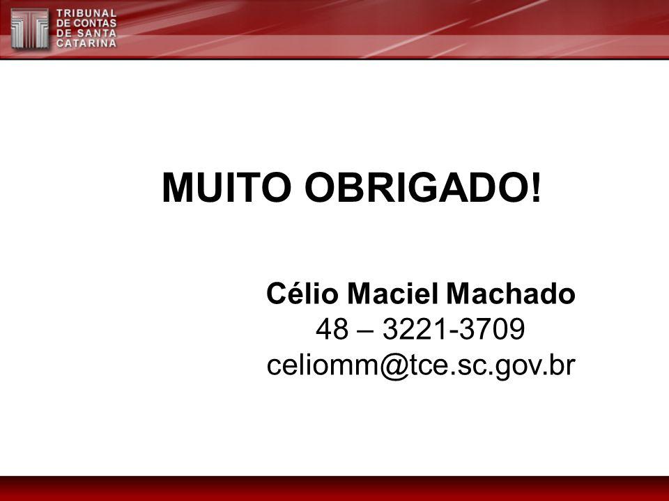 MUITO OBRIGADO! Célio Maciel Machado 48 – 3221-3709