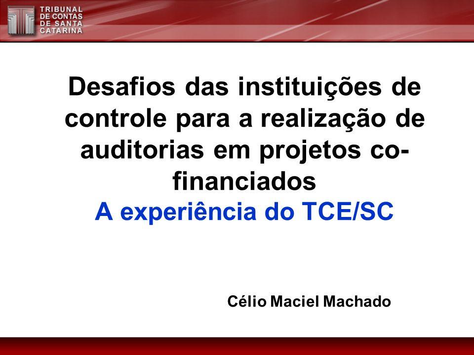 Desafios das instituições de controle para a realização de auditorias em projetos co-financiados A experiência do TCE/SC