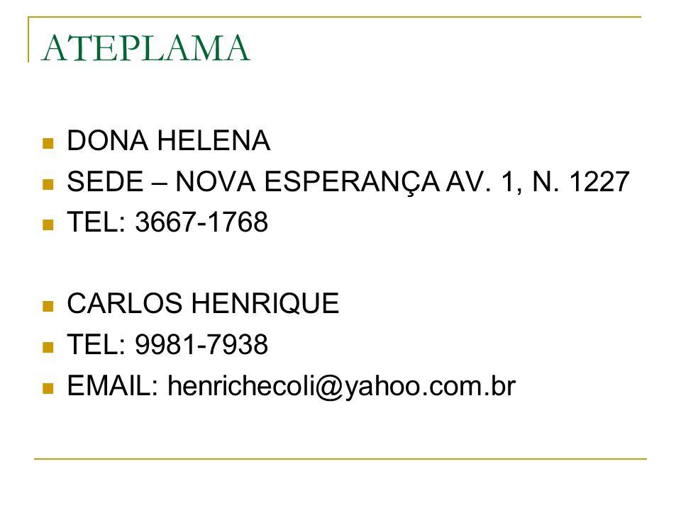 ATEPLAMA DONA HELENA SEDE – NOVA ESPERANÇA AV. 1, N. 1227