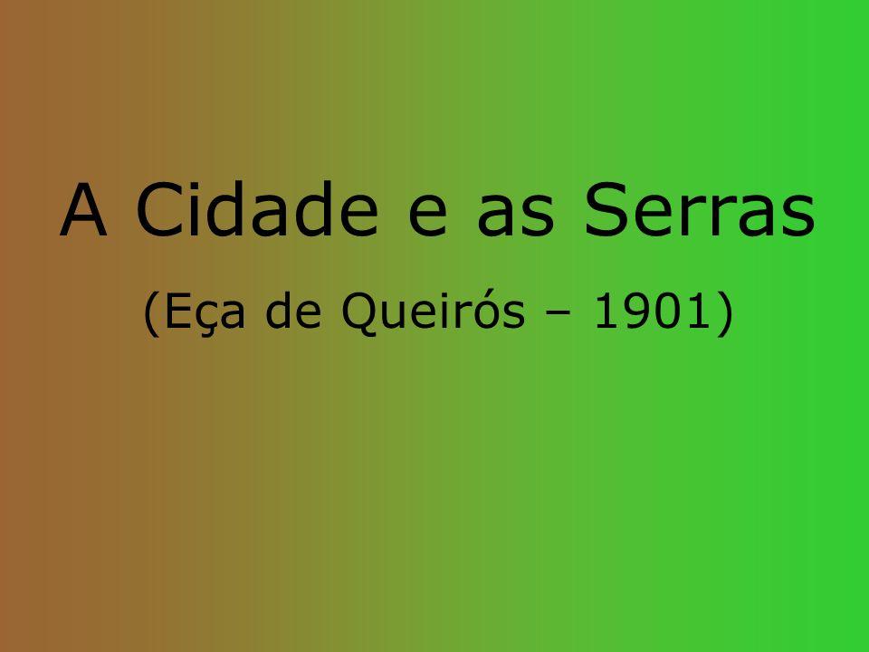 A Cidade e as Serras (Eça de Queirós – 1901)