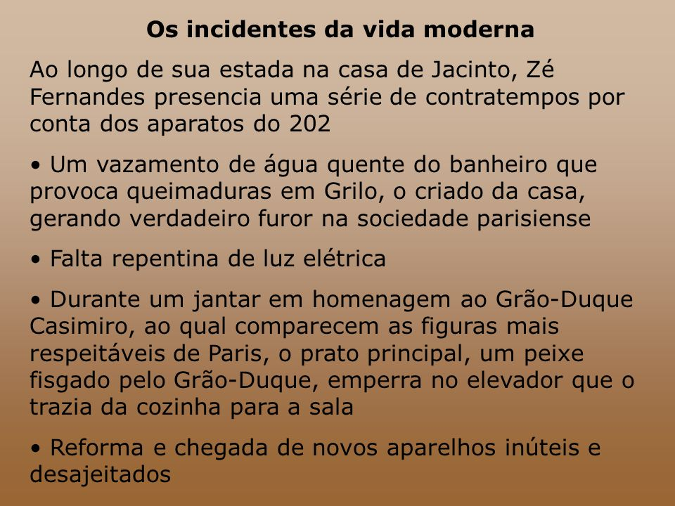 Os incidentes da vida moderna