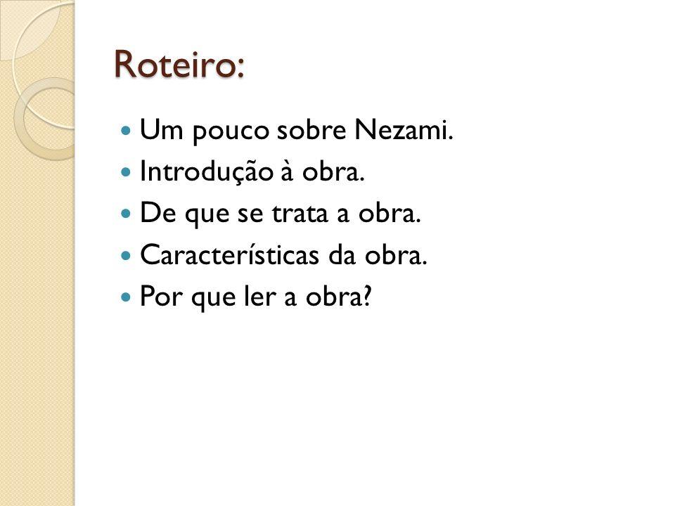 Roteiro: Um pouco sobre Nezami. Introdução à obra.