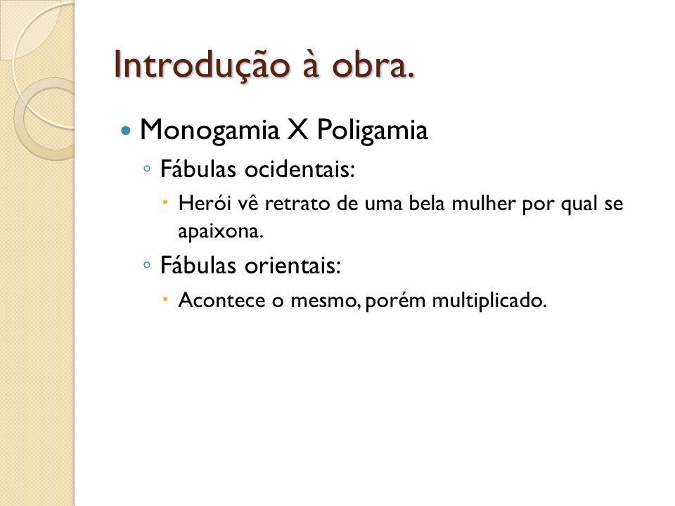 Introdução à obra. Monogamia X Poligamia Fábulas ocidentais: