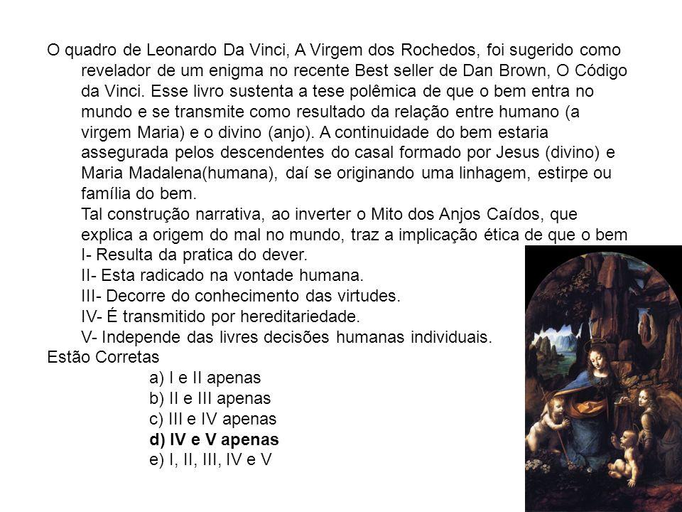 O quadro de Leonardo Da Vinci, A Virgem dos Rochedos, foi sugerido como revelador de um enigma no recente Best seller de Dan Brown, O Código da Vinci. Esse livro sustenta a tese polêmica de que o bem entra no mundo e se transmite como resultado da relação entre humano (a virgem Maria) e o divino (anjo). A continuidade do bem estaria assegurada pelos descendentes do casal formado por Jesus (divino) e Maria Madalena(humana), daí se originando uma linhagem, estirpe ou família do bem.