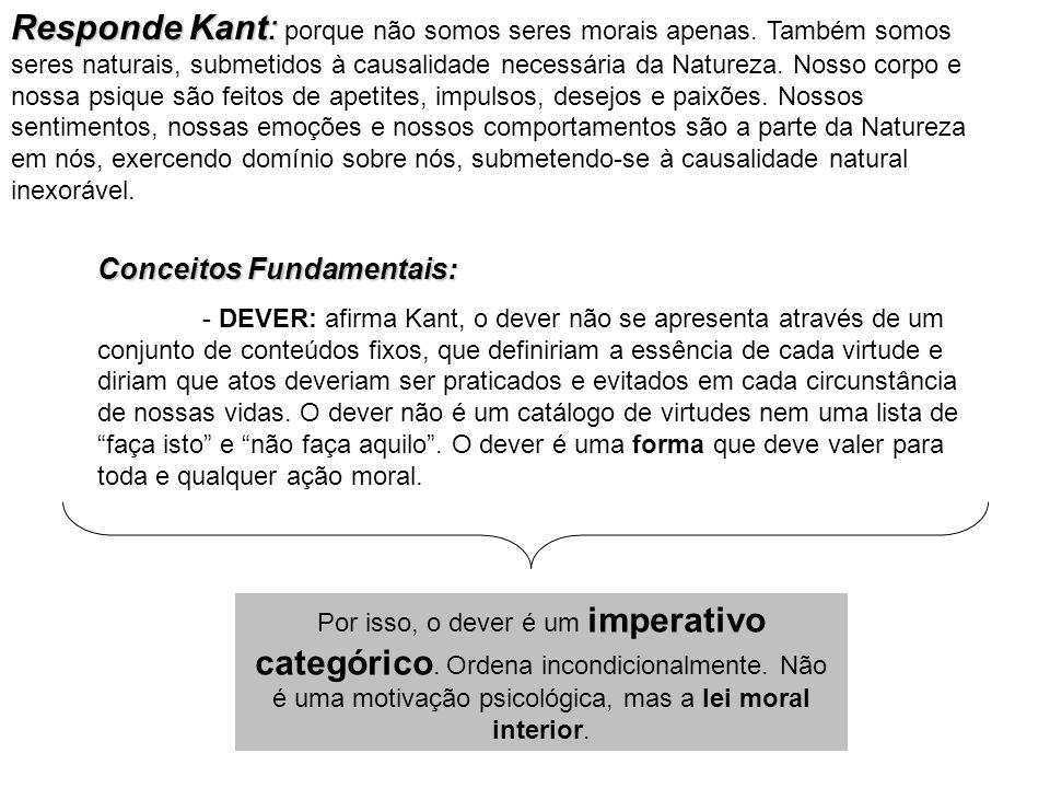 Responde Kant: porque não somos seres morais apenas