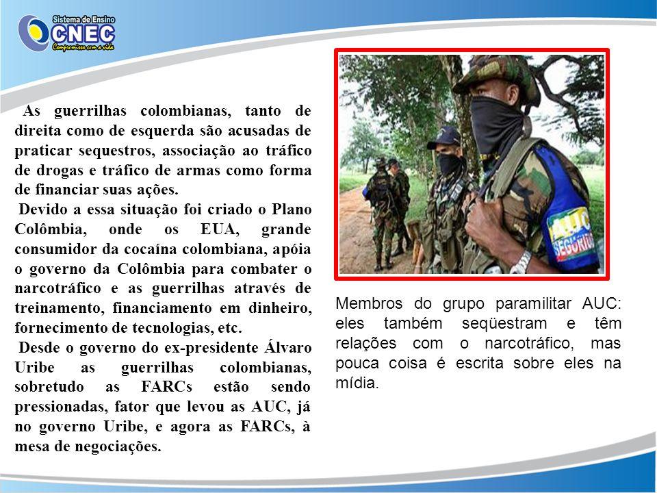 As guerrilhas colombianas, tanto de direita como de esquerda são acusadas de praticar sequestros, associação ao tráfico de drogas e tráfico de armas como forma de financiar suas ações.