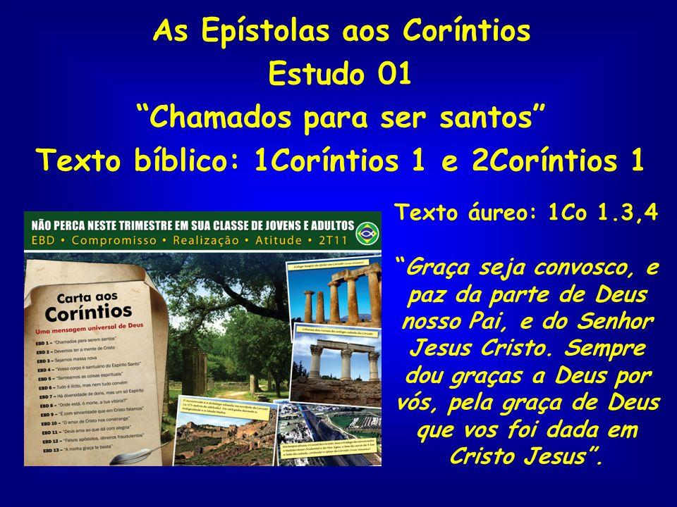 As Epístolas aos Coríntios Estudo 01 Chamados para ser santos