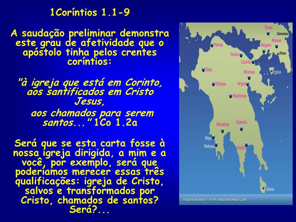 à igreja que está em Corinto, aos santificados em Cristo Jesus,