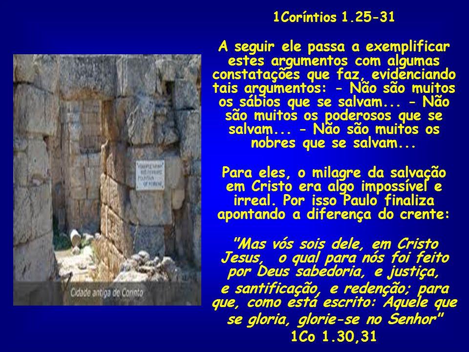 e santificação, e redenção; para que, como está escrito: Aquele que