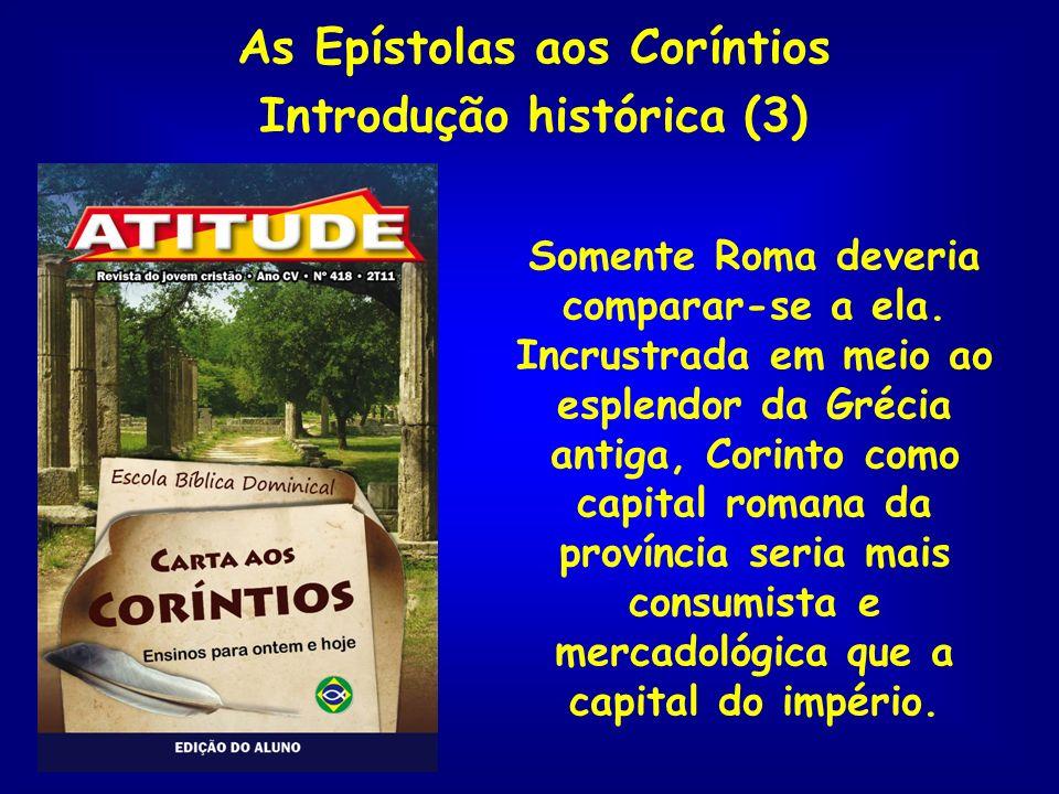 As Epístolas aos Coríntios Introdução histórica (3)