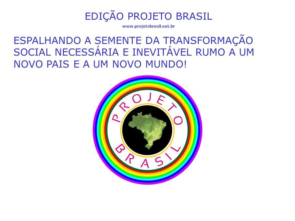 EDIÇÃO PROJETO BRASIL www.projetobrasil.net.br.
