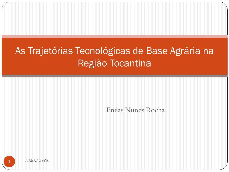 As Trajetórias Tecnológicas de Base Agrária na Região Tocantina