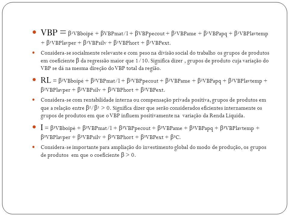 VBP = β¹VBboipé + βVBPmat/l + βVBPpecout + β¹VBPame + β¹VBPapq + β¹VBPlavtemp + β¹VBPlavper + β¹VBPsilv + β¹VBPhort + β¹VBPext.