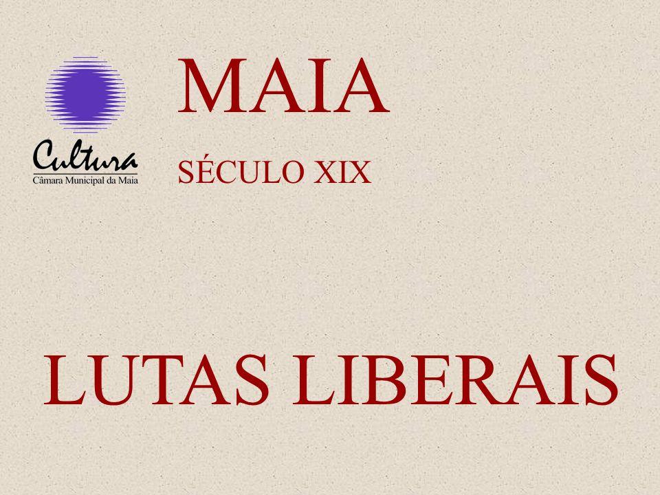 MAIA SÉCULO XIX LUTAS LIBERAIS