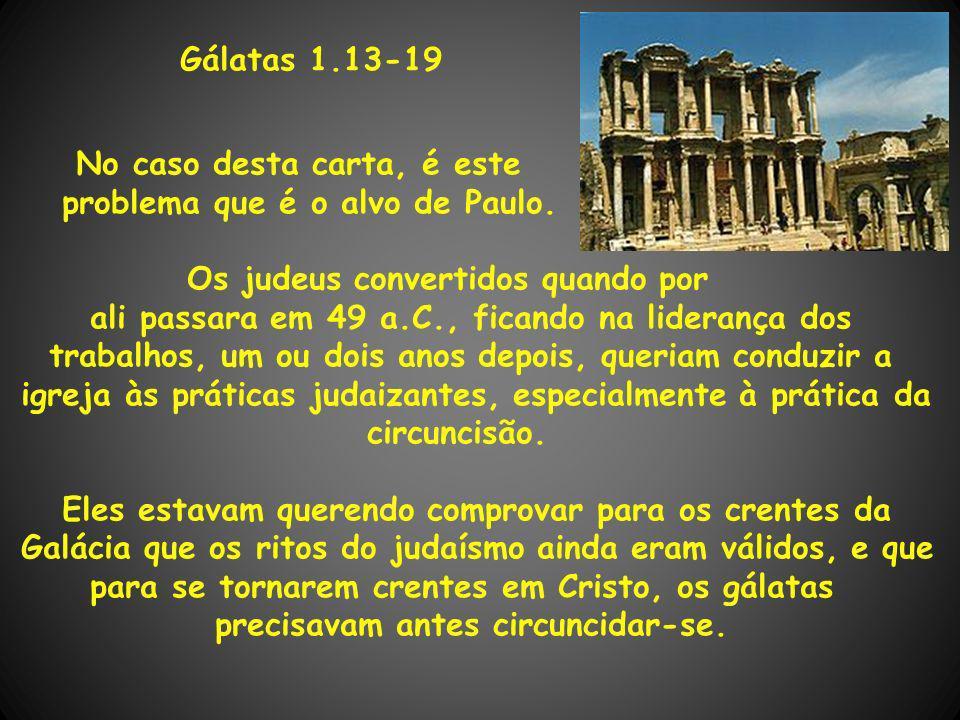 Gálatas 1.13-19 No caso desta carta, é este
