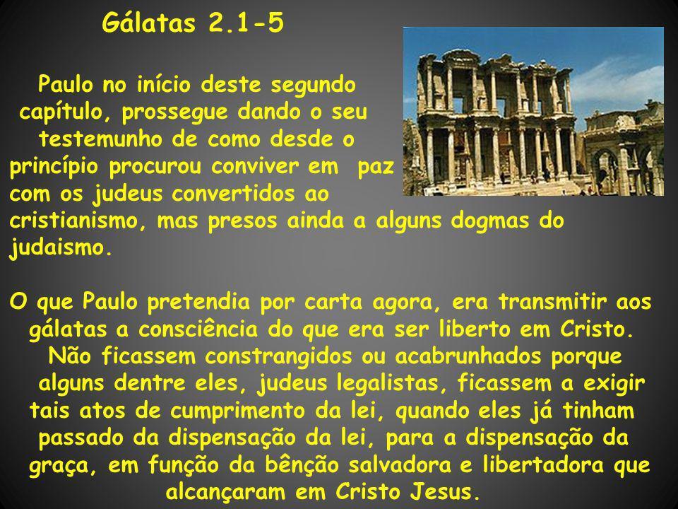 Gálatas 2.1-5 Paulo no início deste segundo