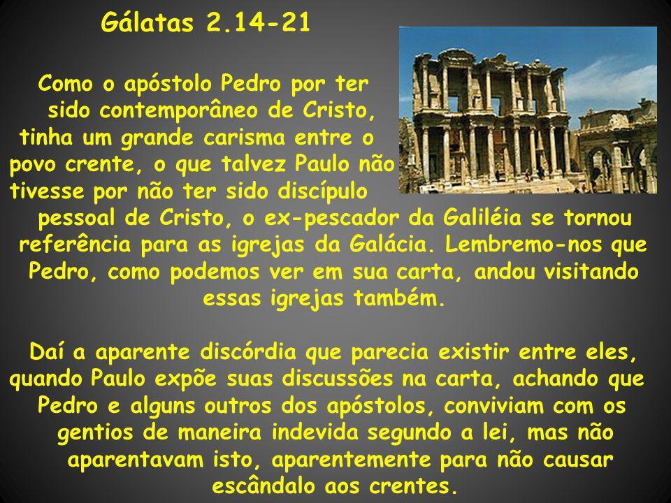 Gálatas 2.14-21 Como o apóstolo Pedro por ter