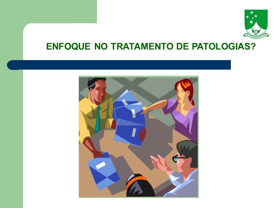 ENFOQUE NO TRATAMENTO DE PATOLOGIAS