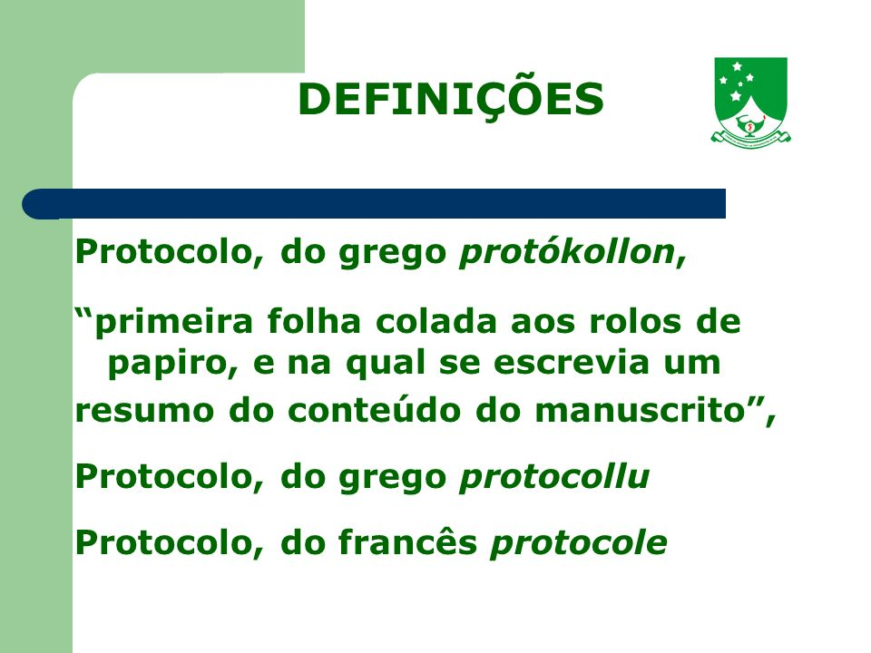 DEFINIÇÕES Protocolo, do grego protókollon,