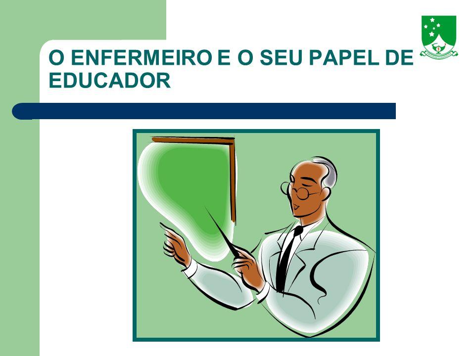 O ENFERMEIRO E O SEU PAPEL DE EDUCADOR
