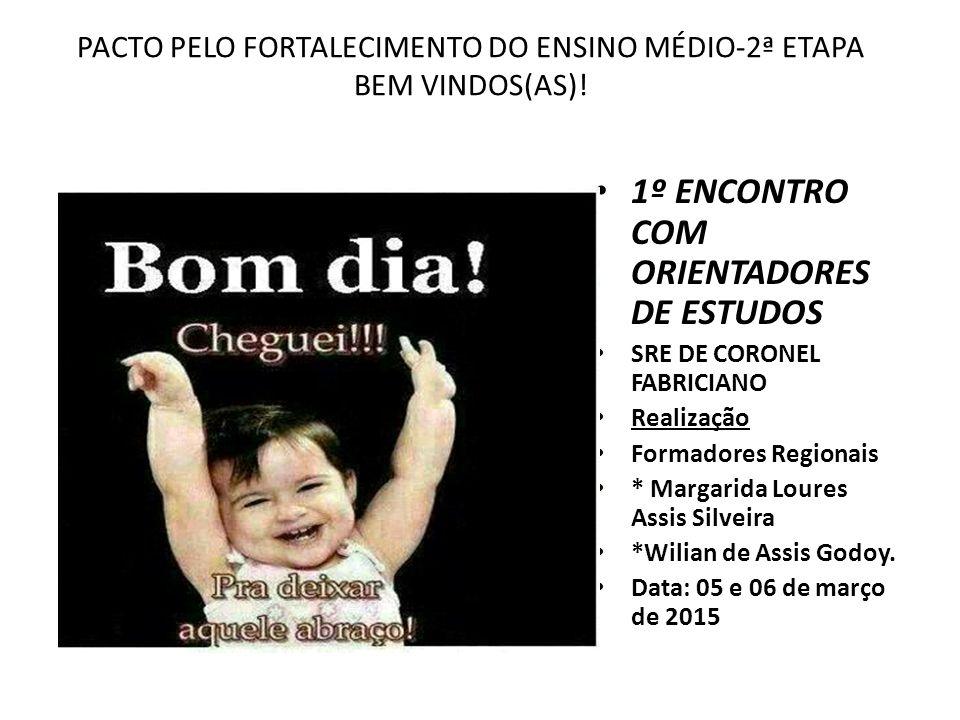 PACTO PELO FORTALECIMENTO DO ENSINO MÉDIO-2ª ETAPA BEM VINDOS(AS)!