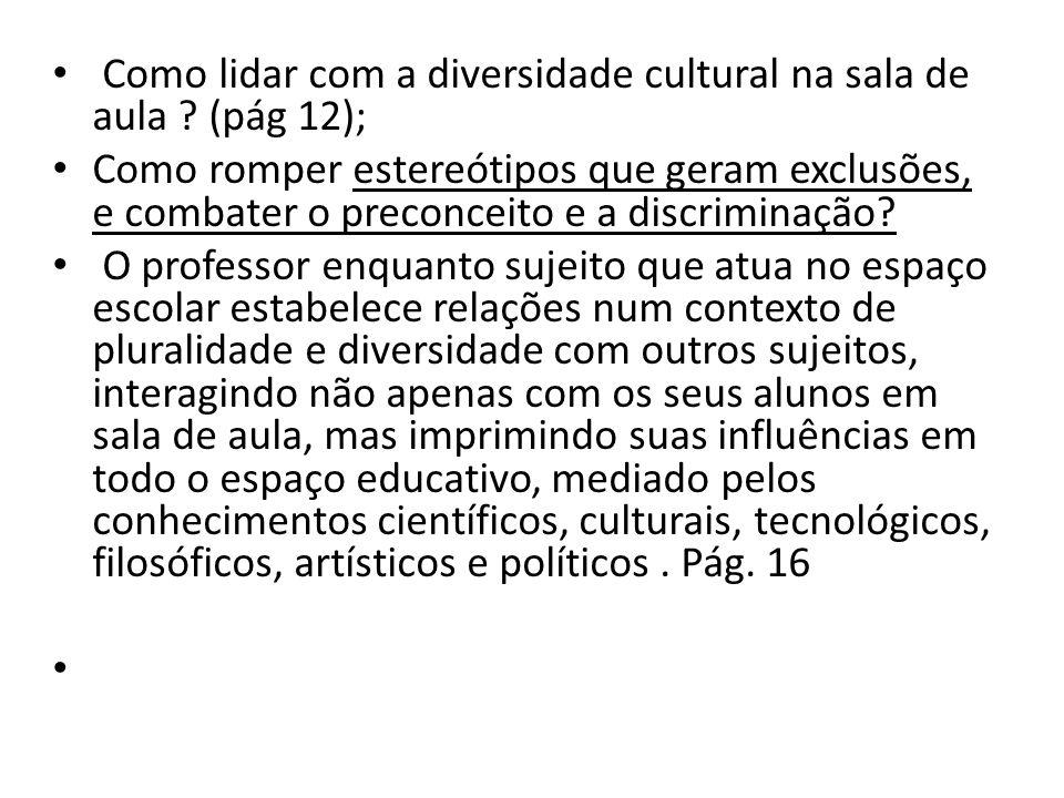 Como lidar com a diversidade cultural na sala de aula (pág 12);