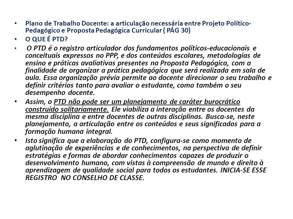 Plano de Trabalho Docente: a articulação necessária entre Projeto Político- Pedagógico e Proposta Pedagógica Curricular ( PÁG 30)