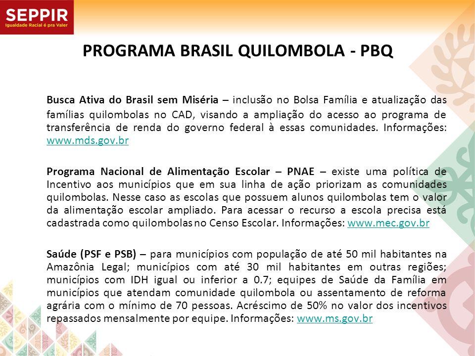 PROGRAMA BRASIL QUILOMBOLA - PBQ