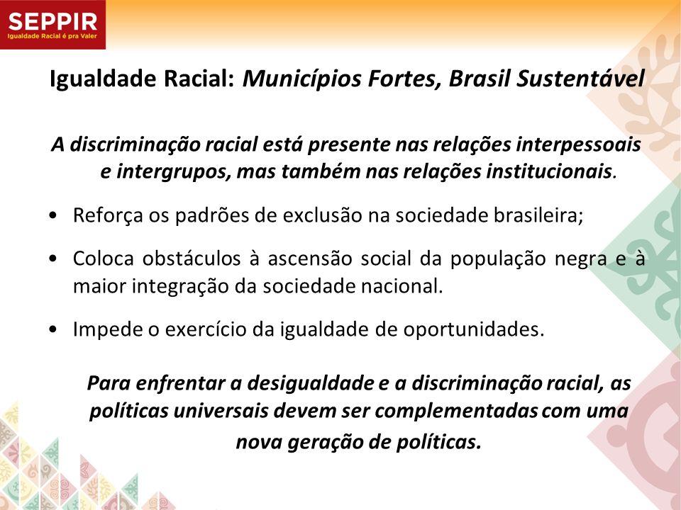 Igualdade Racial: Municípios Fortes, Brasil Sustentável