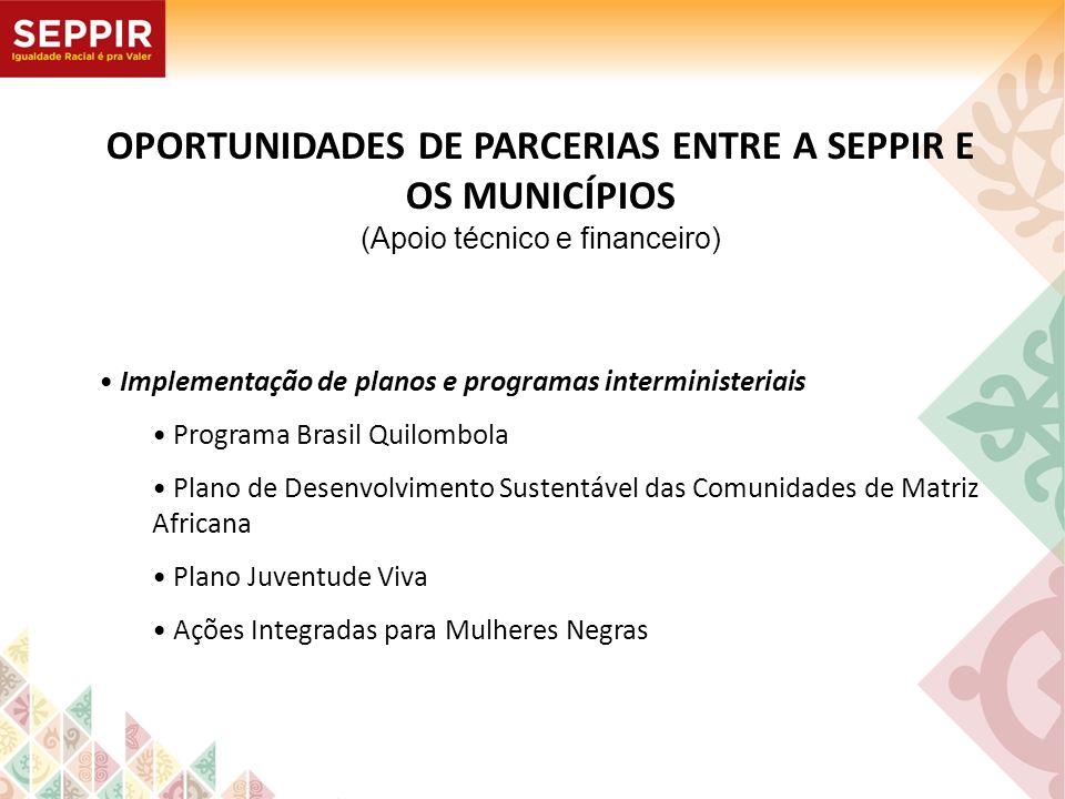 OPORTUNIDADES DE PARCERIAS ENTRE A SEPPIR E OS MUNICÍPIOS