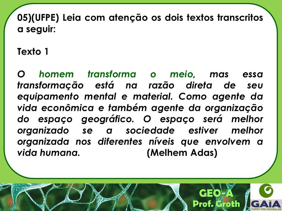 GEO-A 05)(UFPE) Leia com atenção os dois textos transcritos a seguir: