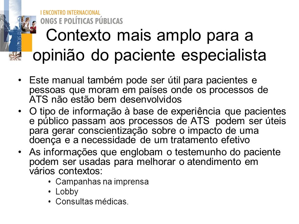 Contexto mais amplo para a opinião do paciente especialista