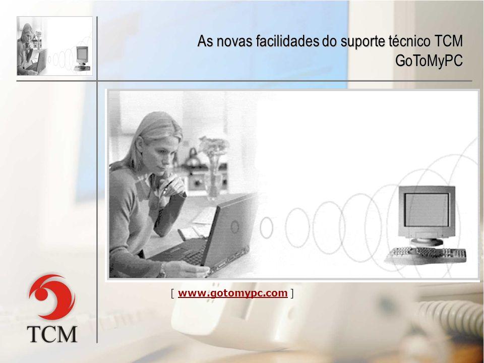 As novas facilidades do suporte técnico TCM GoToMyPC