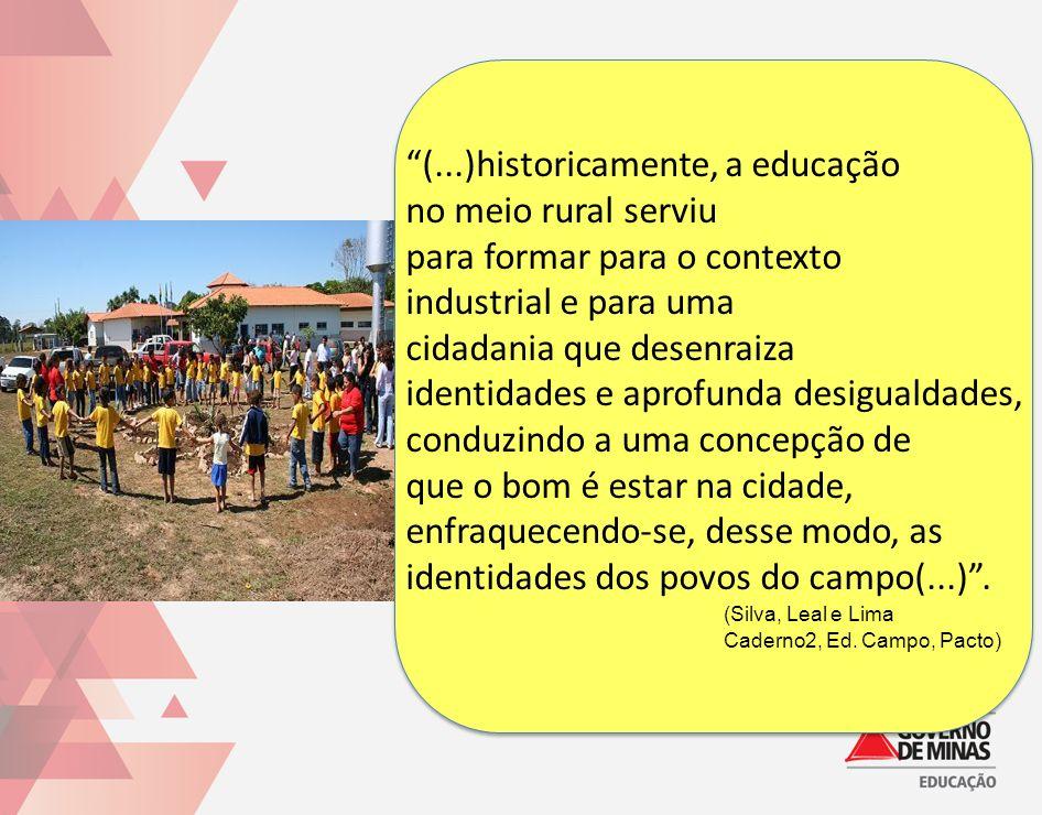 (...)historicamente, a educação no meio rural serviu