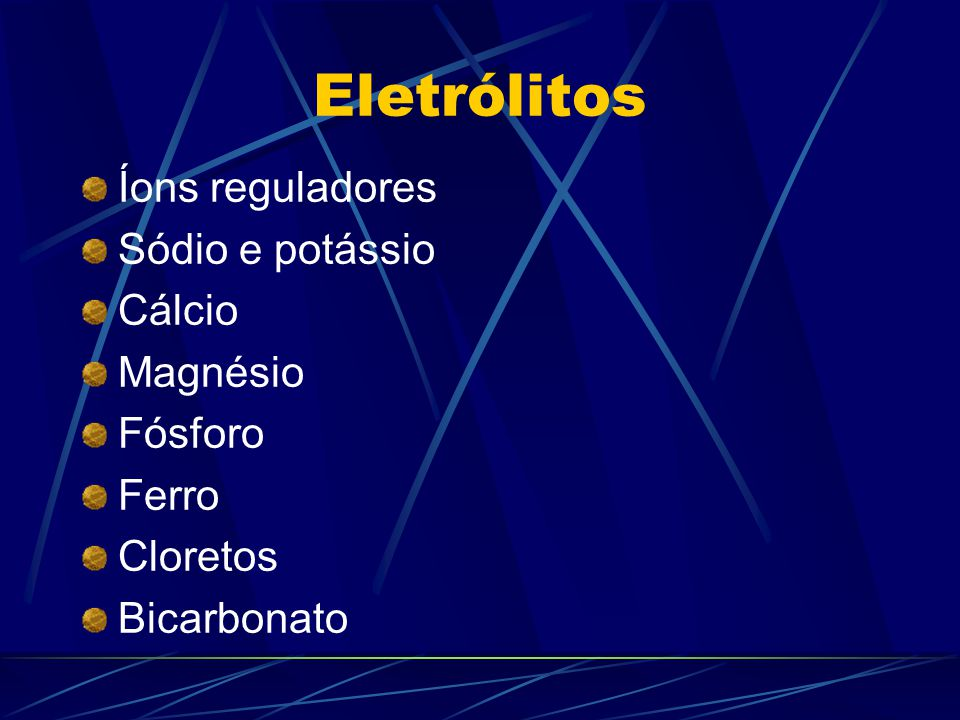 Eletrólitos Íons reguladores Sódio e potássio Cálcio Magnésio Fósforo