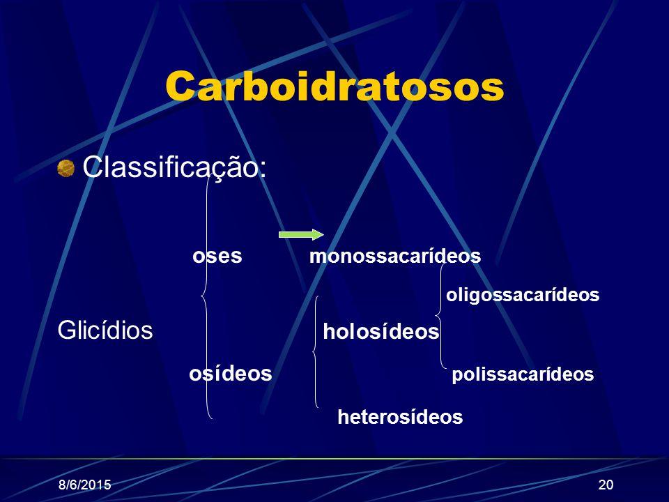Carboidratosos Classificação: osídeos polissacarídeos heterosídeos