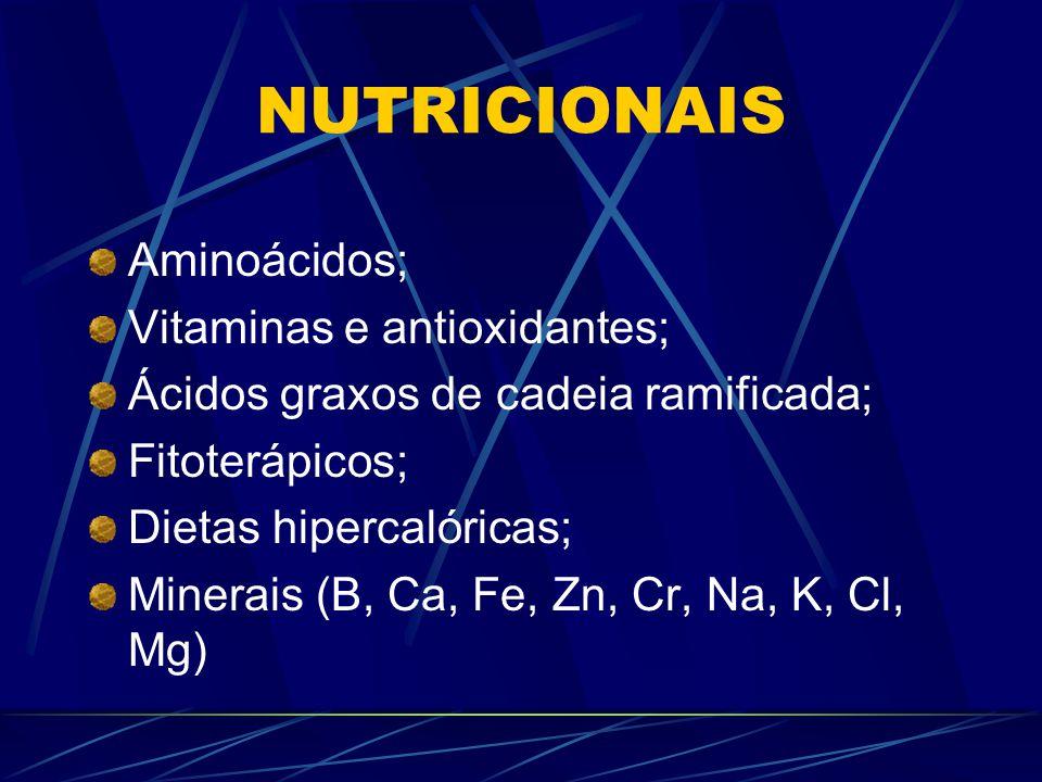 NUTRICIONAIS Aminoácidos; Vitaminas e antioxidantes;