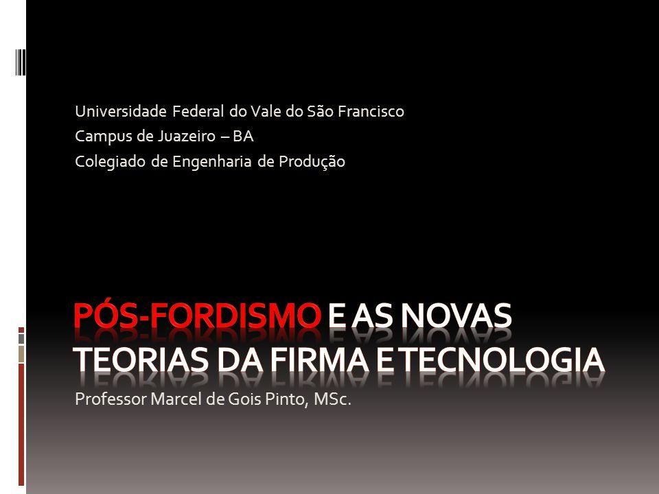 Pós-Fordismo e as novas teorias da firma e tecnologia
