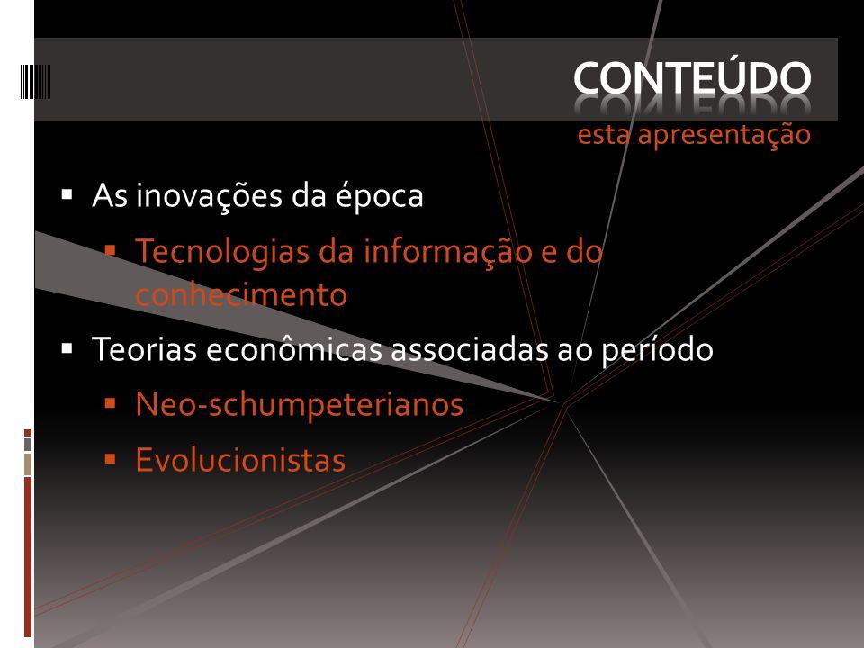 conteúdo As inovações da época