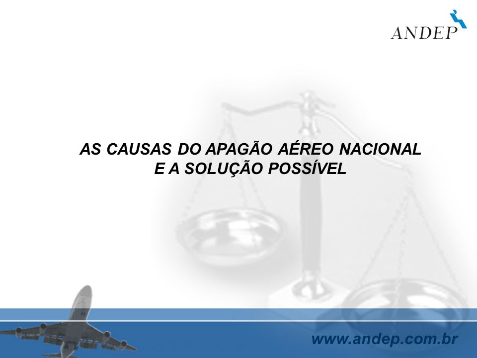 AS CAUSAS DO APAGÃO AÉREO NACIONAL