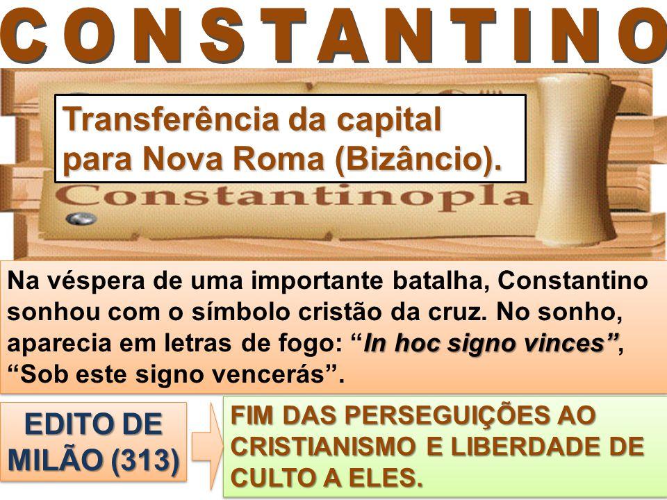 Transferência da capital para Nova Roma (Bizâncio).