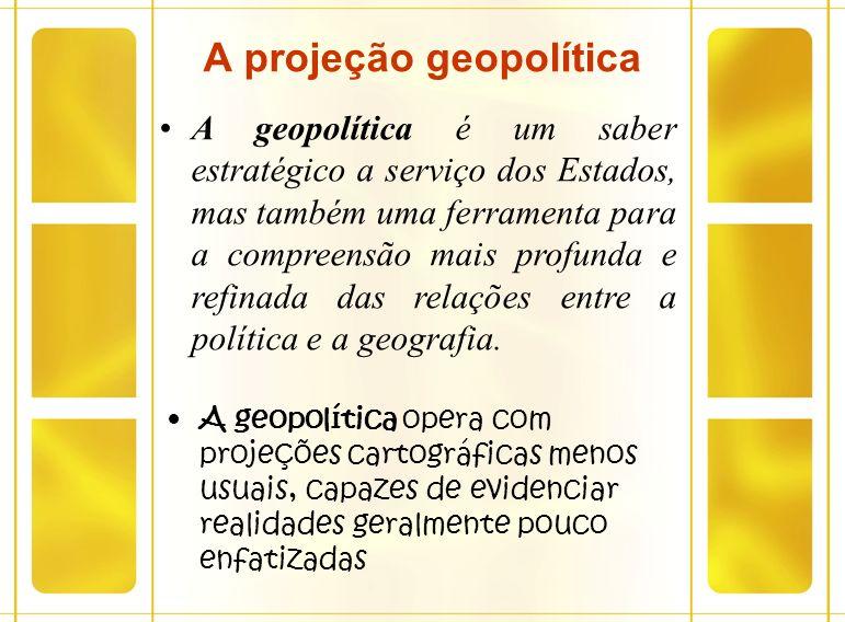 A projeção geopolítica