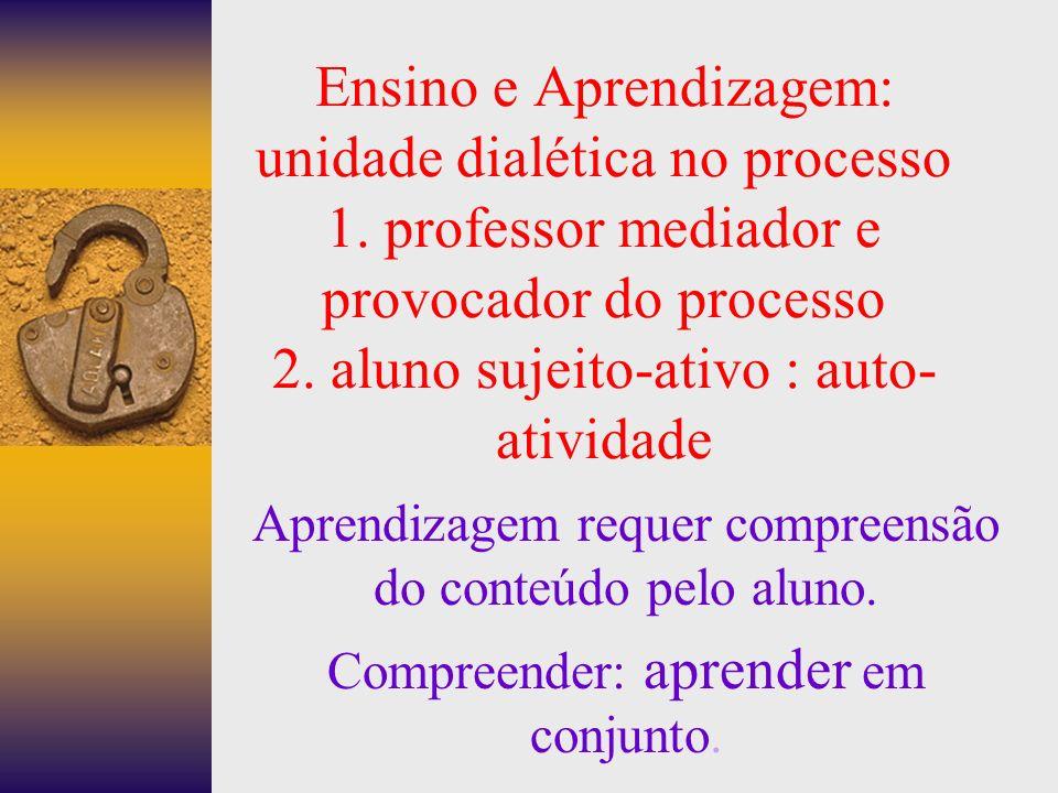 Ensino e Aprendizagem: unidade dialética no processo 1